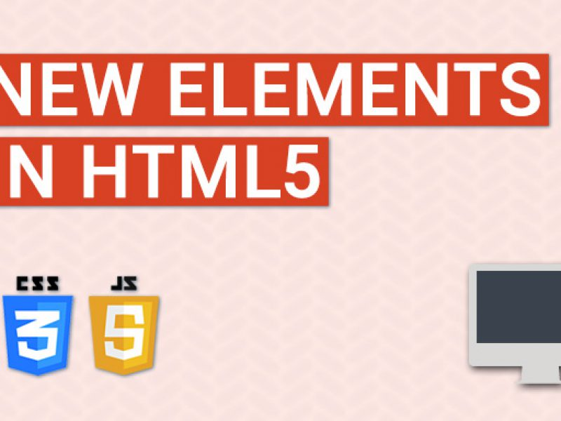 What are the new features and elements in HTML5?