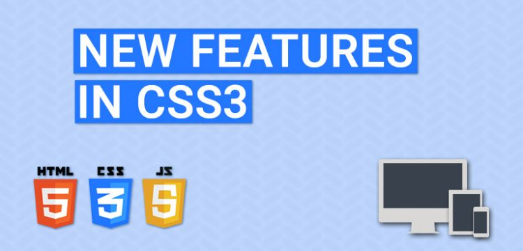 What is new in CSS3?